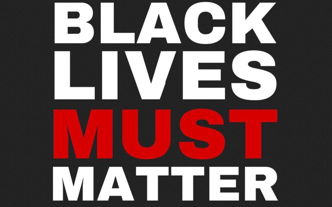 Black Lives Must Matter