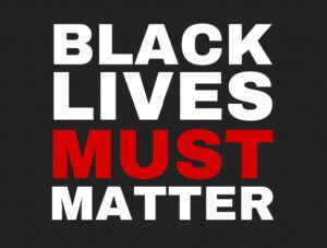 Black Lives Must Matter